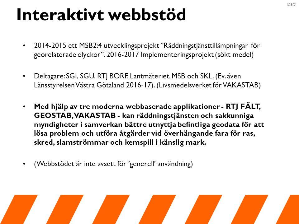 2014-2015 ett MSB2:4 utvecklingsprojekt Räddningstjänsttillämpningar för georelaterade olyckor .