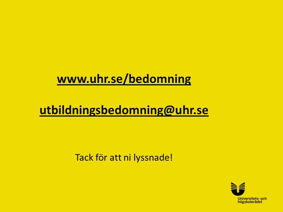 Sv www.uhr.se/bedomning utbildningsbedomning@uhr.se Tack för att ni lyssnade!