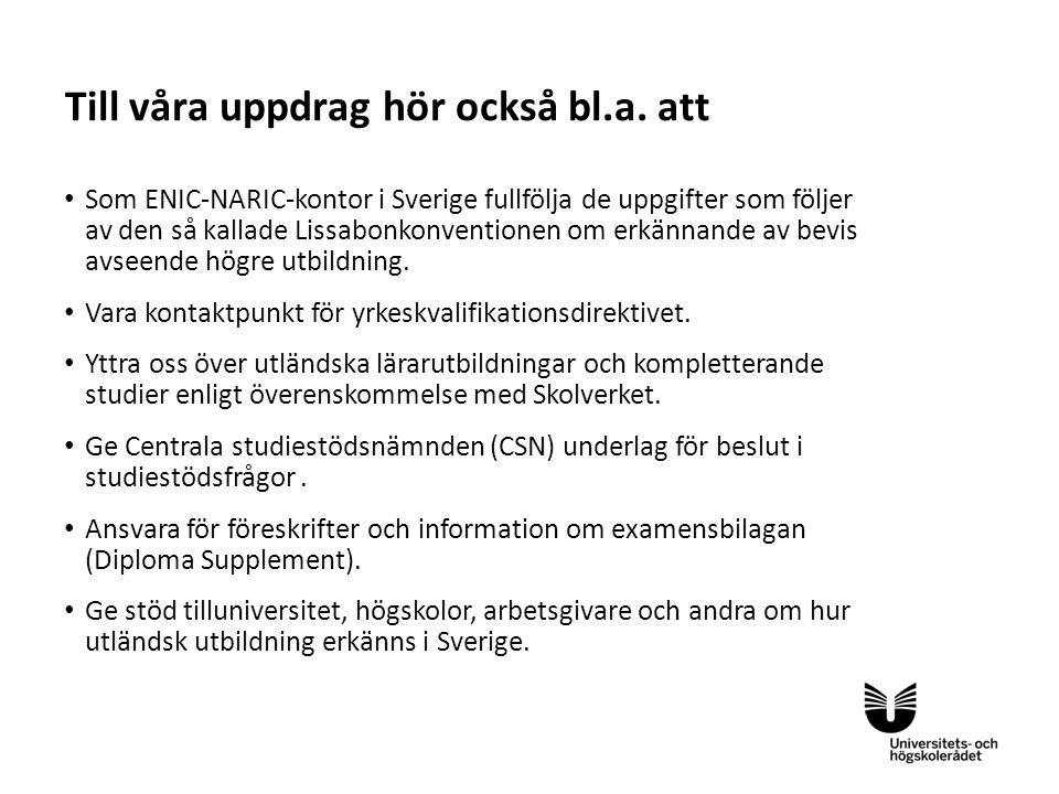 Som ENIC-NARIC-kontor i Sverige fullfölja de uppgifter som följer av den så kallade Lissabonkonventionen om erkännande av bevis avseende högre utbildning.