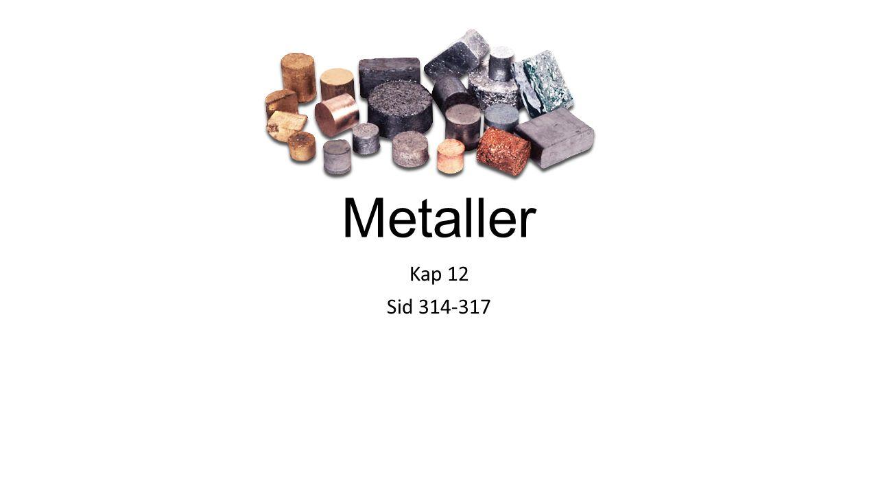 Metaller Kap 12 Sid 314-317