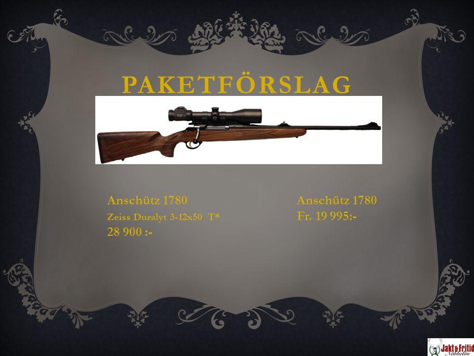 PAKETFÖRSLAG Anschütz 1780 Zeiss Duralyt 3-12x50 T* Fr. 19 995:- 28 900 :-