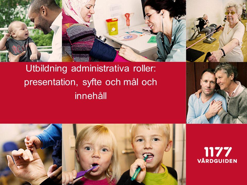 Utbildning av administrativa roller Dag 1 kl.10-12Vårdgivaradministratörer Dag 1 kl.
