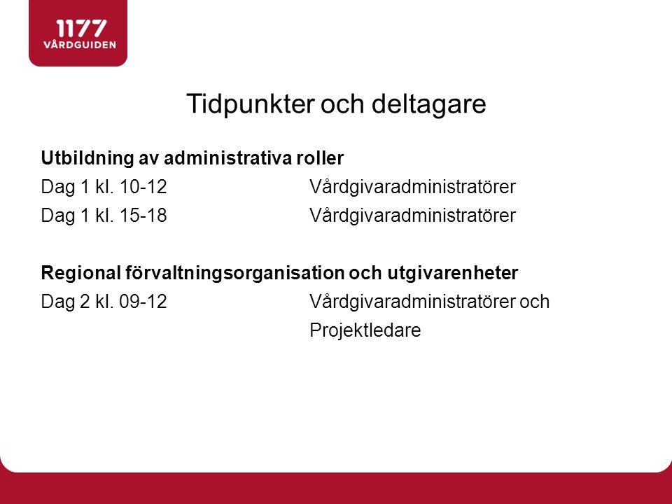 Utbildning av administrativa roller Dag 1 kl. 10-12Vårdgivaradministratörer Dag 1 kl.