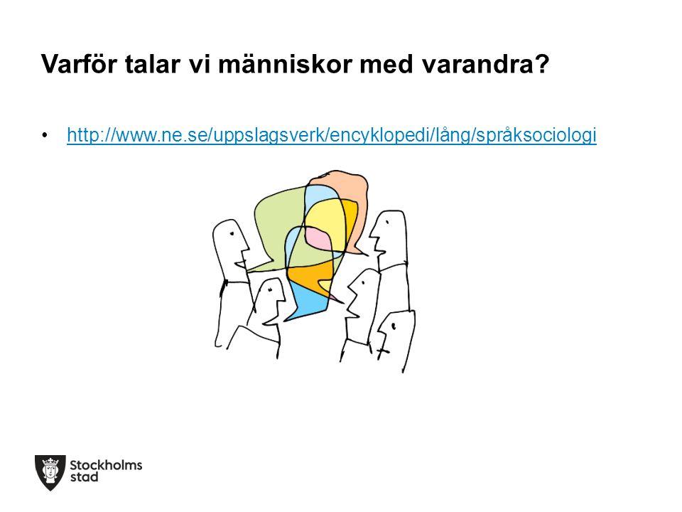 Varför talar vi människor med varandra? http://www.ne.se/uppslagsverk/encyklopedi/lång/språksociologi