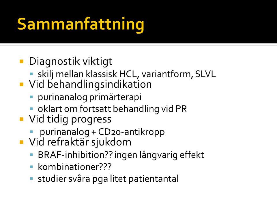  Diagnostik viktigt  skilj mellan klassisk HCL, variantform, SLVL  Vid behandlingsindikation  purinanalog primärterapi  oklart om fortsatt behand