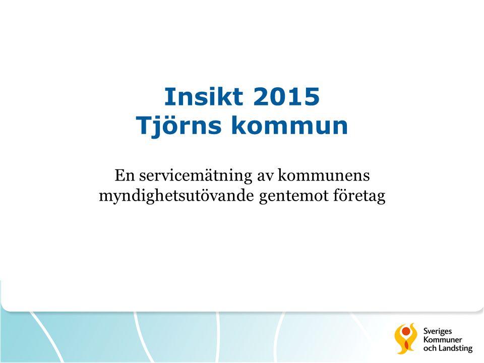 Insikt 2015 Tjörns kommun En servicemätning av kommunens myndighetsutövande gentemot företag