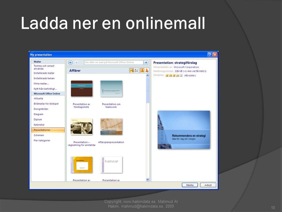 Ladda ner en onlinemall Copyright, www.hakimdata.se, Mahmud Al Hakim, mahmud@hakimdata.se, 2009 10