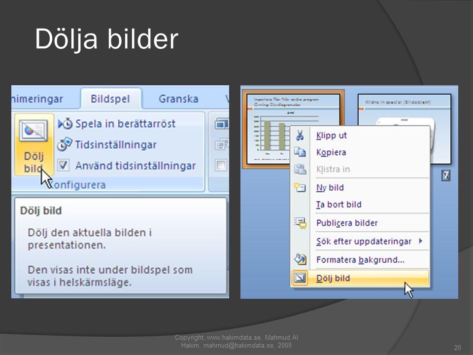 Dölja bilder Copyright, www.hakimdata.se, Mahmud Al Hakim, mahmud@hakimdata.se, 2009 20