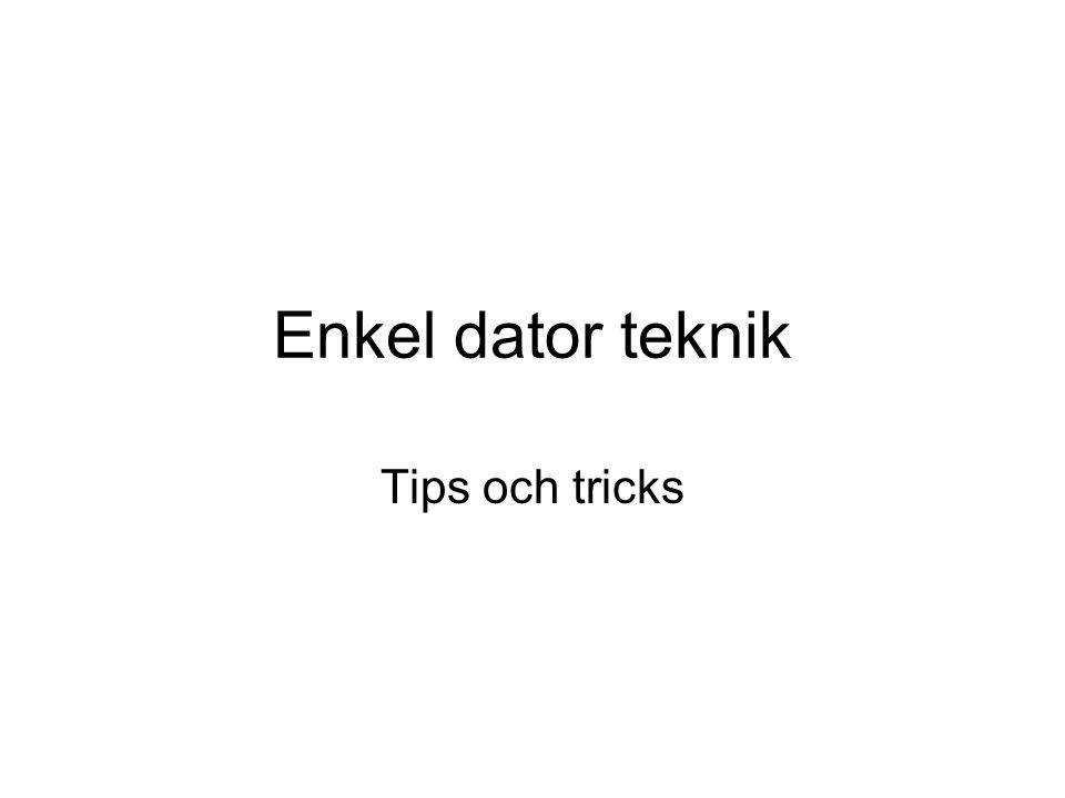 Enkel dator teknik Tips och tricks