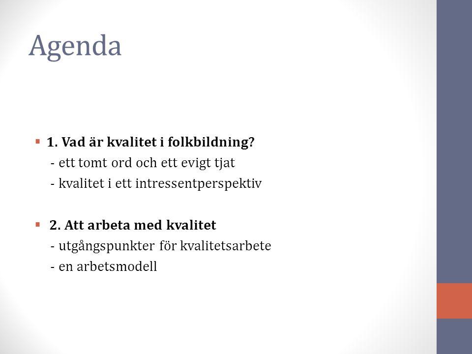 Agenda  1.Vad är kvalitet i folkbildning.