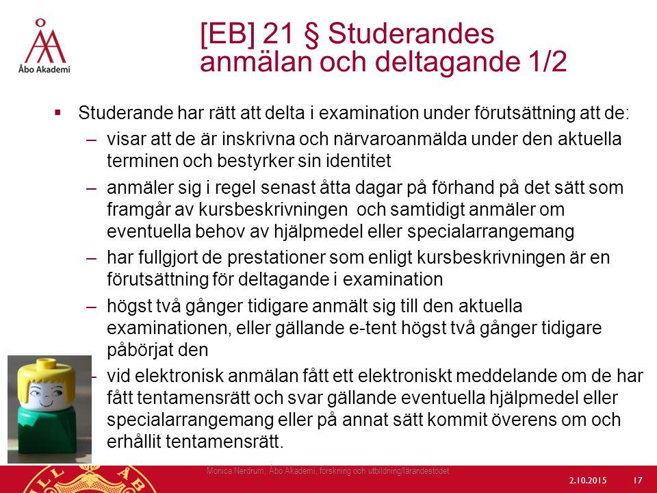  Studerande har rätt att delta i examination under förutsättning att de: –visar att de är inskrivna och närvaroanmälda under den aktuella terminen oc