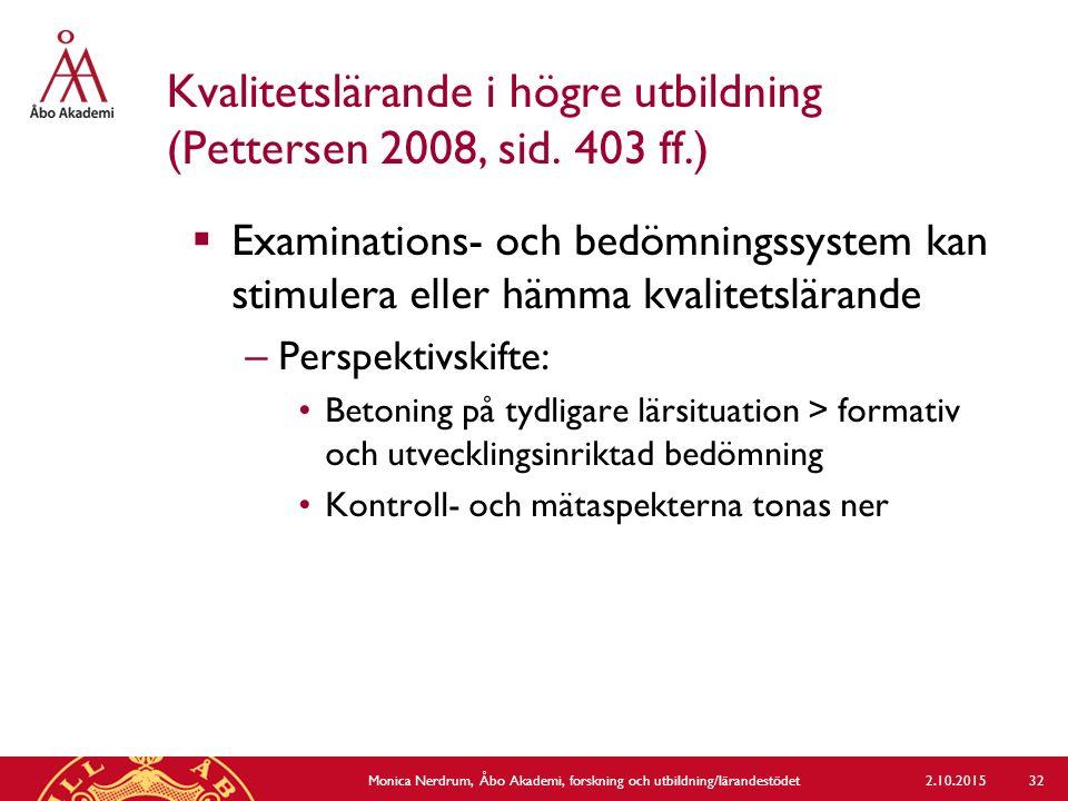 Kvalitetslärande i högre utbildning (Pettersen 2008, sid. 403 ff.)  Examinations- och bedömningssystem kan stimulera eller hämma kvalitetslärande – P