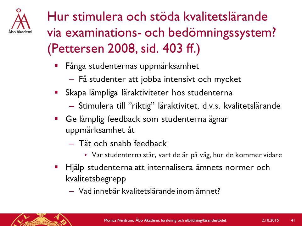 Hur stimulera och stöda kvalitetslärande via examinations- och bedömningssystem? (Pettersen 2008, sid. 403 ff.)  Fånga studenternas uppmärksamhet – F