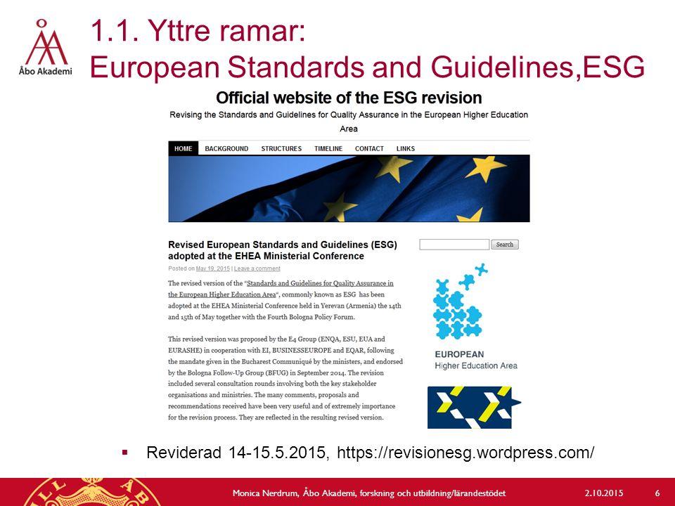 1.1. Yttre ramar: European Standards and Guidelines,ESG  Reviderad 14-15.5.2015, https://revisionesg.wordpress.com/ 2.10.2015Monica Nerdrum, Åbo Akad