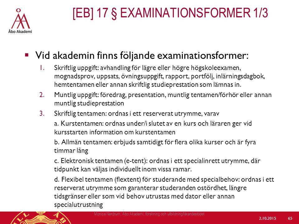  Vid akademin finns följande examinationsformer: 1.Skriftlig uppgift: avhandling för lägre eller högre högskoleexamen, mognadsprov, uppsats, övningsu