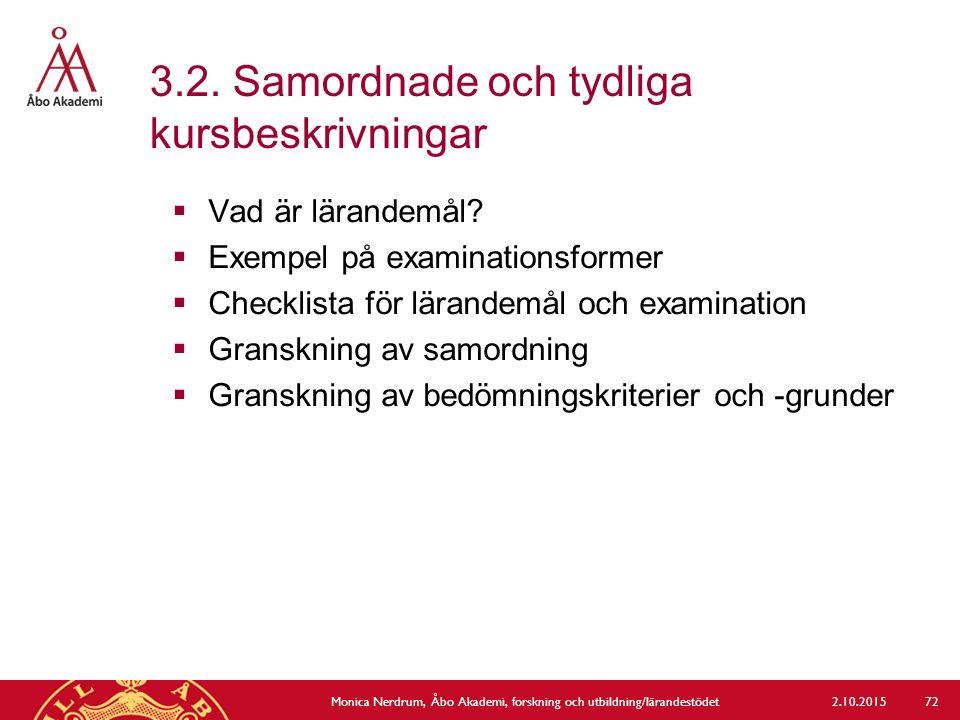 3.2. Samordnade och tydliga kursbeskrivningar 2.10.2015Monica Nerdrum, Åbo Akademi, forskning och utbildning/lärandestödet 72  Vad är lärandemål?  E