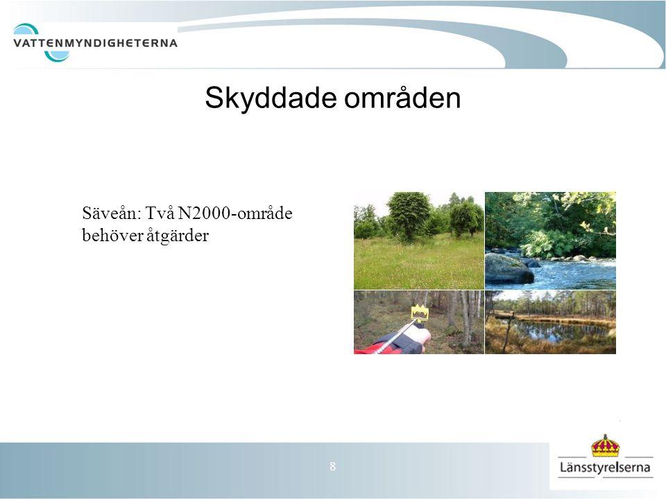 8 Skyddade områden Säveån: Två N2000-område behöver åtgärder