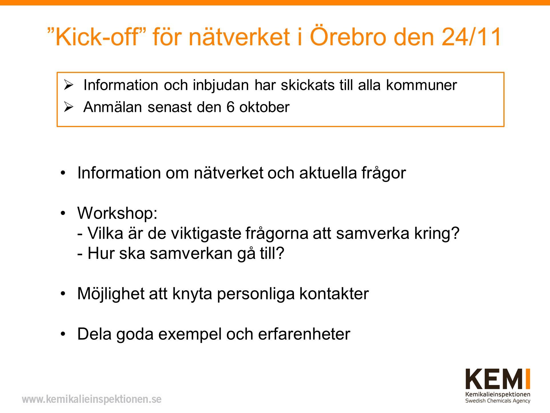 Kick-off för nätverket i Örebro den 24/11  Information och inbjudan har skickats till alla kommuner  Anmälan senast den 6 oktober Information om nätverket och aktuella frågor Workshop: - Vilka är de viktigaste frågorna att samverka kring.