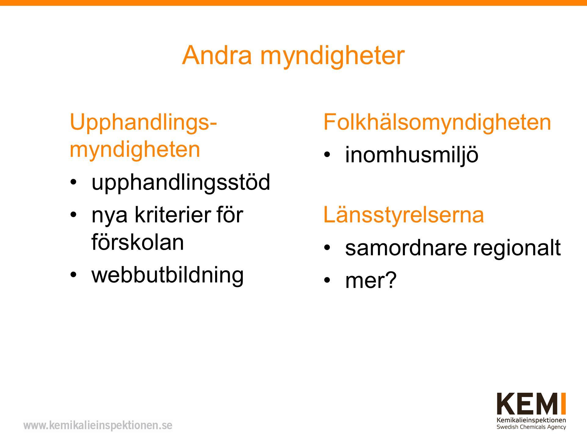 Andra myndigheter Folkhälsomyndigheten inomhusmiljö Länsstyrelserna samordnare regionalt mer.