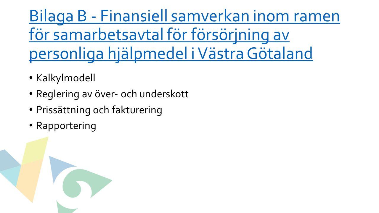 Bilaga B - Finansiell samverkan inom ramen för samarbetsavtal för försörjning av personliga hjälpmedel i Västra Götaland Bilaga B - Finansiell samverk
