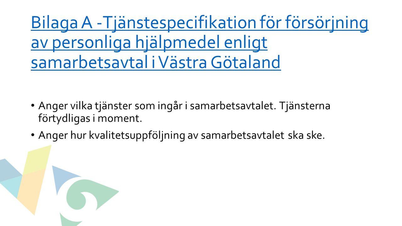 Bilaga A -Tjänstespecifikation för försörjning av personliga hjälpmedel enligt samarbetsavtal i Västra Götaland Anger vilka tjänster som ingår i samarbetsavtalet.
