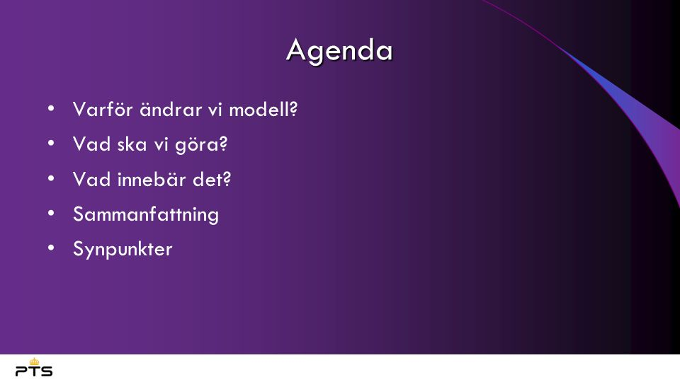 Agenda Varför ändrar vi modell Vad ska vi göra Vad innebär det Sammanfattning Synpunkter