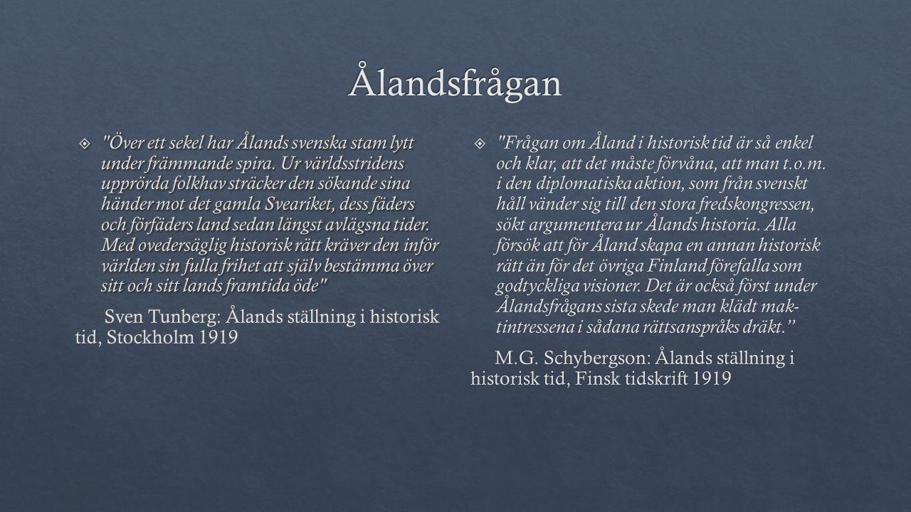   Frågan om Åland i historisk tid är så enkel och klar, att det måste förvåna, att man t.o.m.