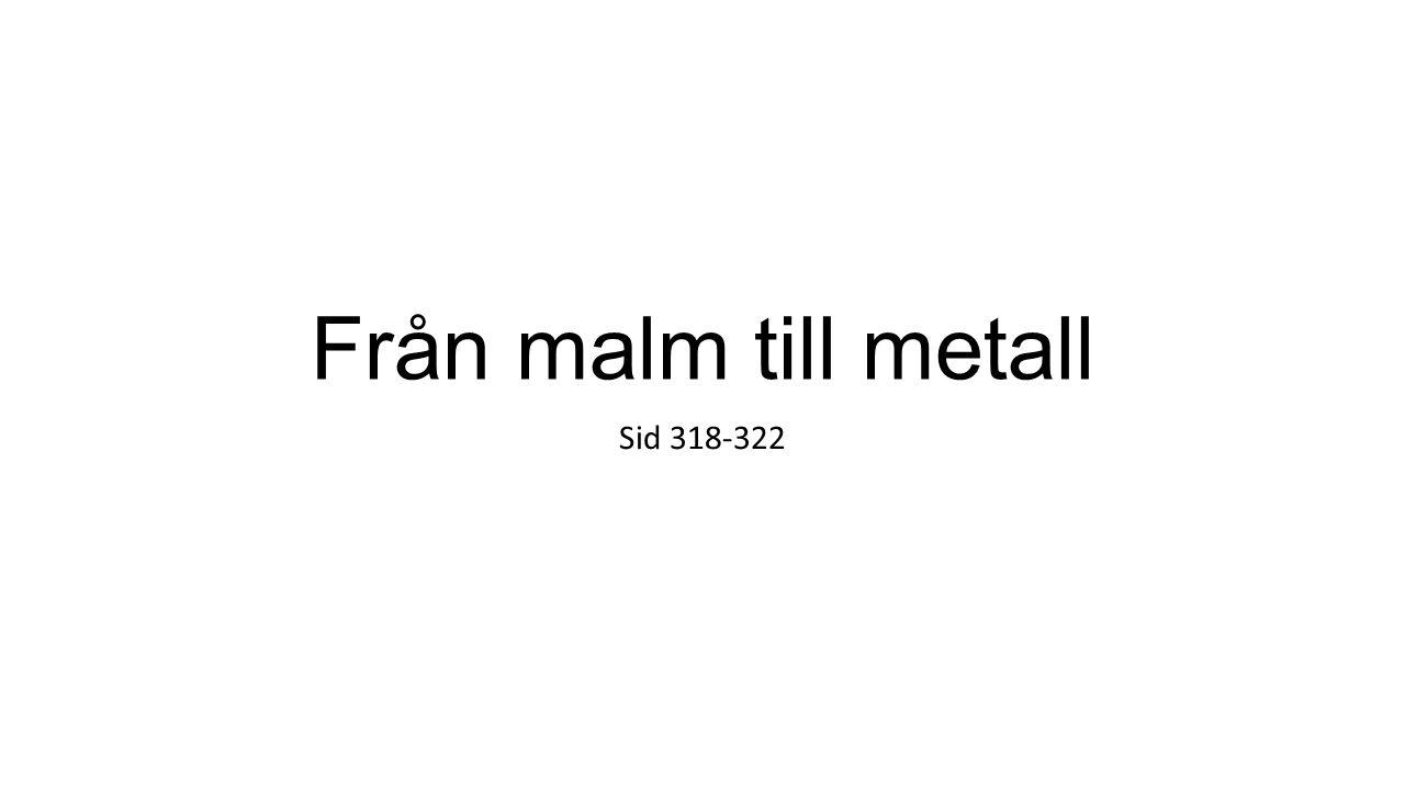 Från malm till metall Sid 318-322