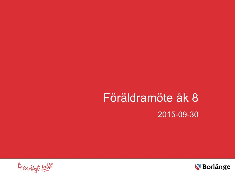 Föräldramöte åk 8 2015-09-30
