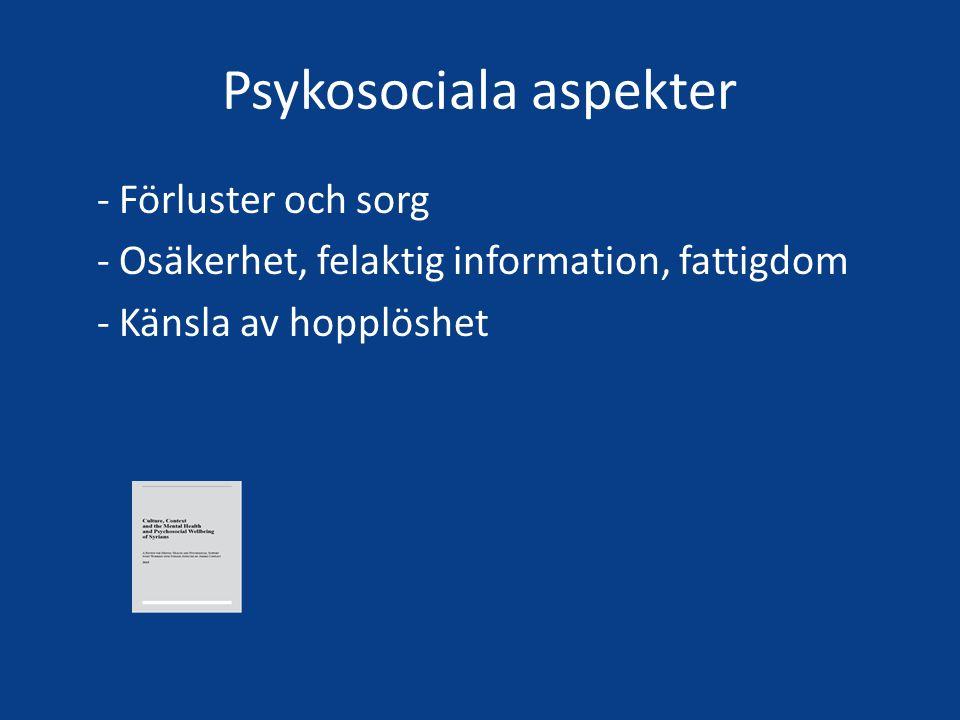 Psykosociala aspekter - Förluster och sorg - Osäkerhet, felaktig information, fattigdom - Känsla av hopplöshet