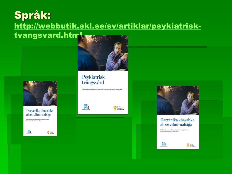 Språk: Språk: http://webbutik.skl.se/sv/artiklar/psykiatrisk- tvangsvard.html http://webbutik.skl.se/sv/artiklar/psykiatrisk- tvangsvard.html