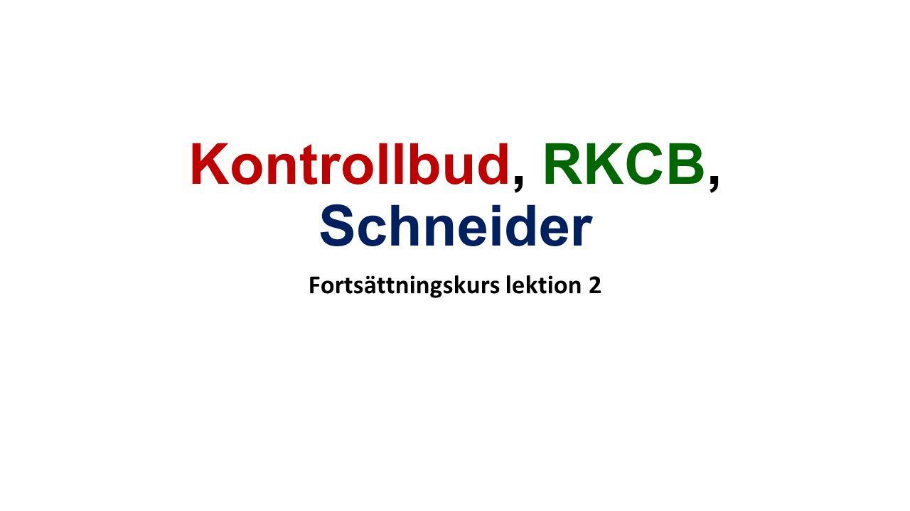 Kontrollbud, RKCB, Schneider Fortsättningskurs lektion 2
