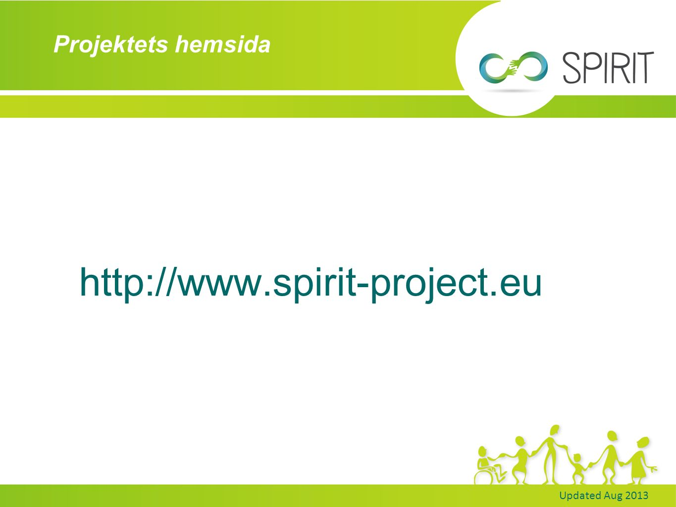 Updated Aug 2013 Projektets hemsida http://www.spirit-project.eu