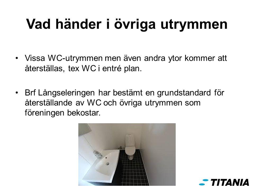Vad händer i övriga utrymmen Vissa WC-utrymmen men även andra ytor kommer att återställas, tex WC i entré plan.