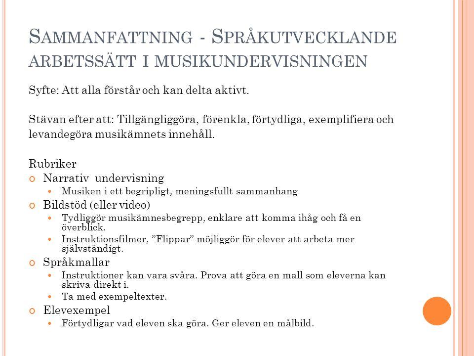 S AMMANFATTNING - S PRÅKUTVECKLANDE ARBETSSÄTT I MUSIKUNDERVISNINGEN Syfte: Att alla förstår och kan delta aktivt.