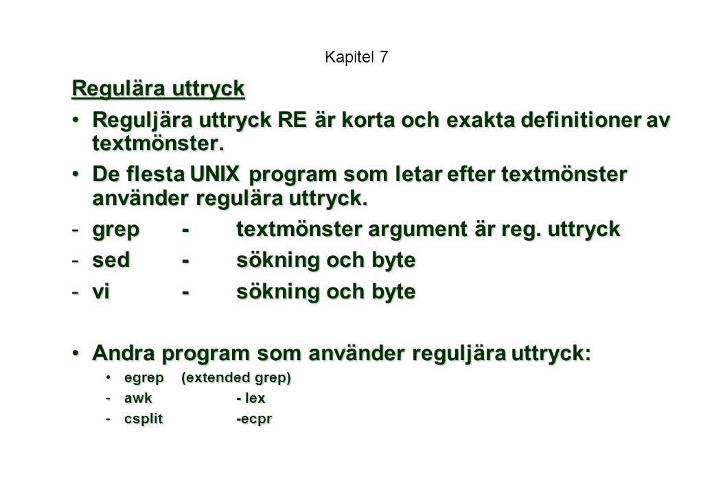 Kapitel 7 Regulära uttryck Reguljära uttryck RE är korta och exakta definitioner av textmönster.Reguljära uttryck RE är korta och exakta definitioner av textmönster.