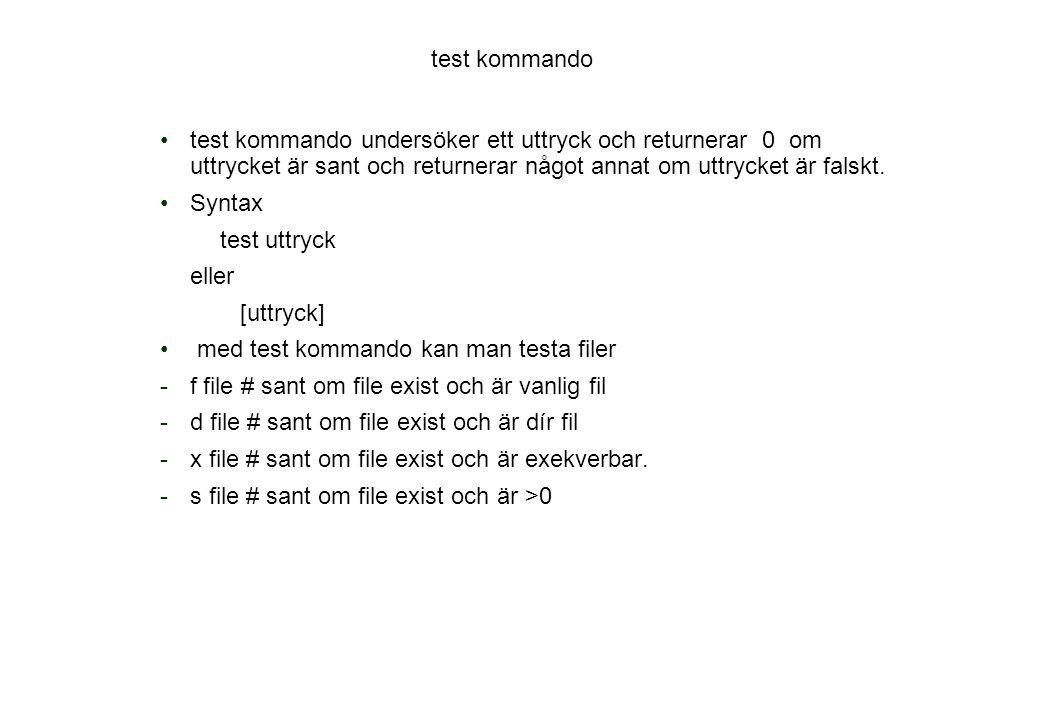 test kommando test kommando undersöker ett uttryck och returnerar 0 om uttrycket är sant och returnerar något annat om uttrycket är falskt.