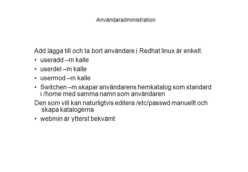 Användaradministration Add lägga till och ta bort användare i Redhat linux är enkelt.
