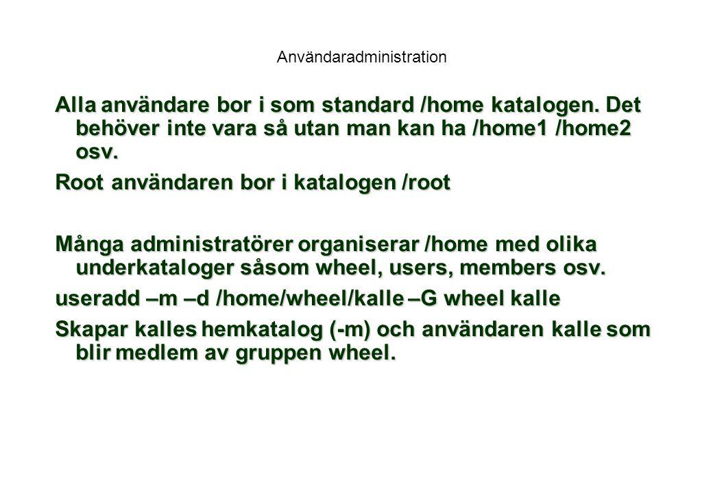 Användaradministration Alla användare bor i som standard /home katalogen.