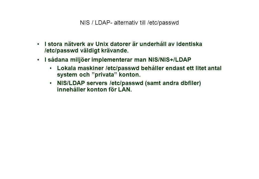 NIS / LDAP- alternativ till /etc/passwd I stora nätverk av Unix datorer är underhåll av identiska /etc/passwd väldigt krävande.I stora nätverk av Unix datorer är underhåll av identiska /etc/passwd väldigt krävande.