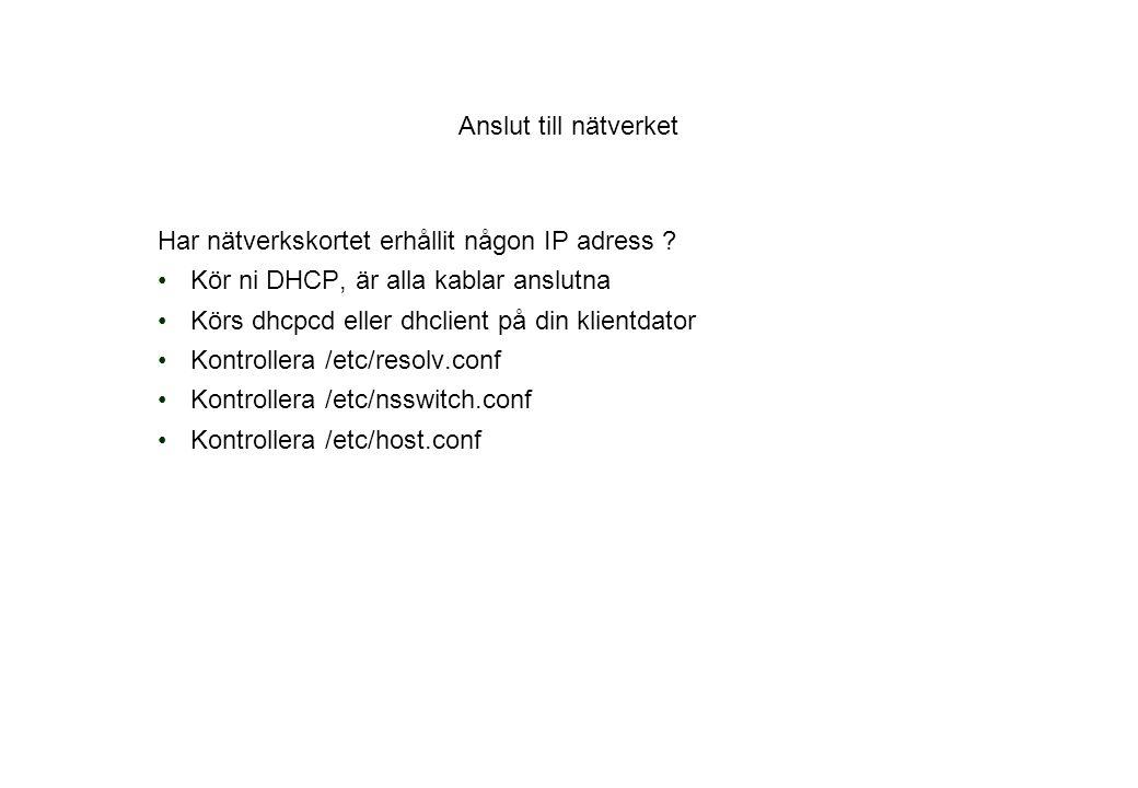 Anslut till nätverket Har nätverkskortet erhållit någon IP adress .
