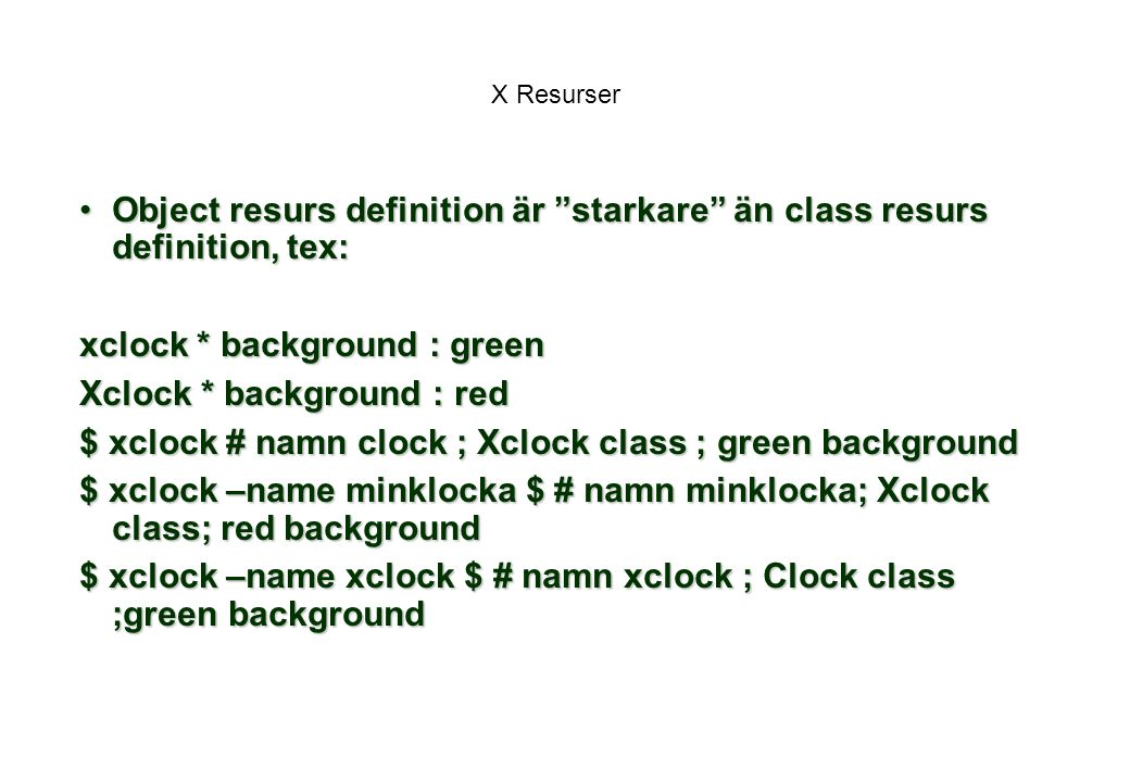 "X Resurser Object resurs definition är ""starkare"" än class resurs definition, tex:Object resurs definition är ""starkare"" än class resurs definition, t"