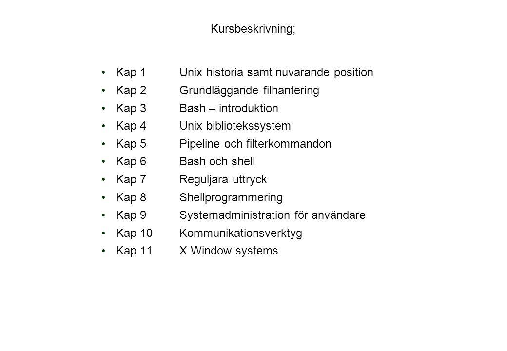Språk i Unix Shellprogrammering Awk Sed LEX YACC Python Finns tillgängliga C/C++JavaPascalCobol FortranLISPBASICADA