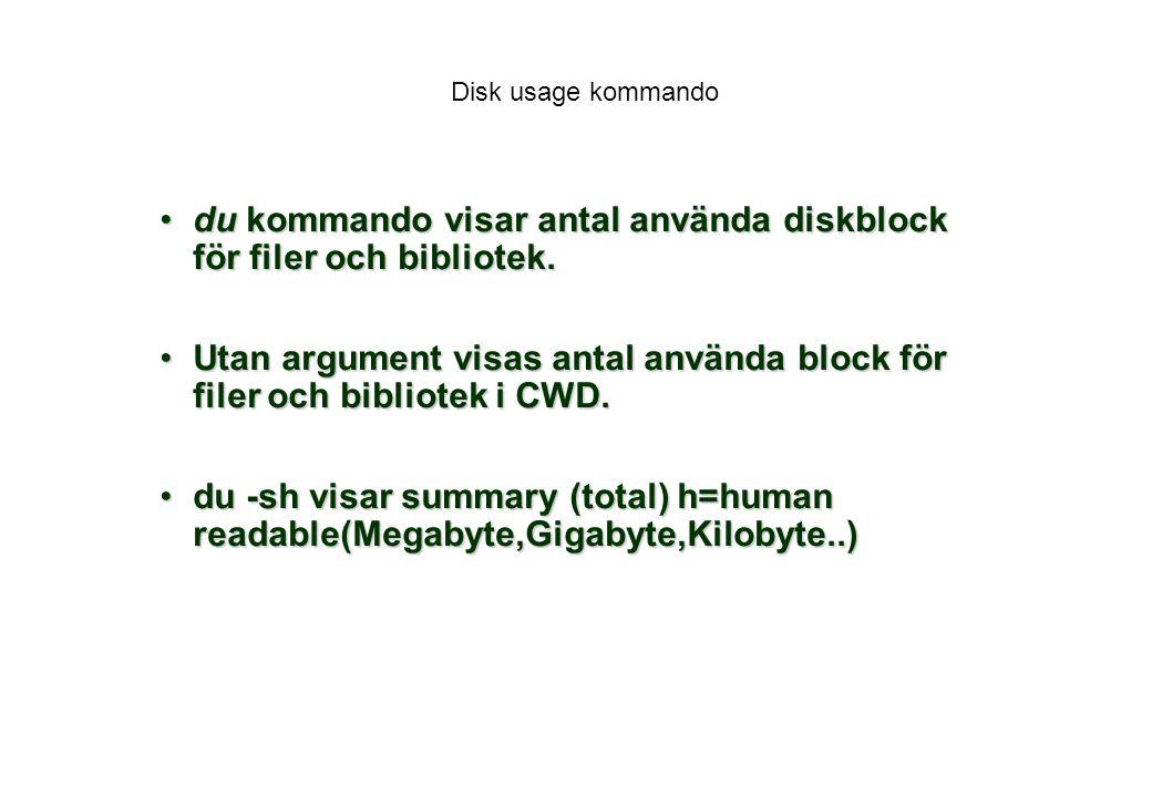 Disk usage kommando du kommando visar antal använda diskblock för filer och bibliotek.du kommando visar antal använda diskblock för filer och bibliotek.
