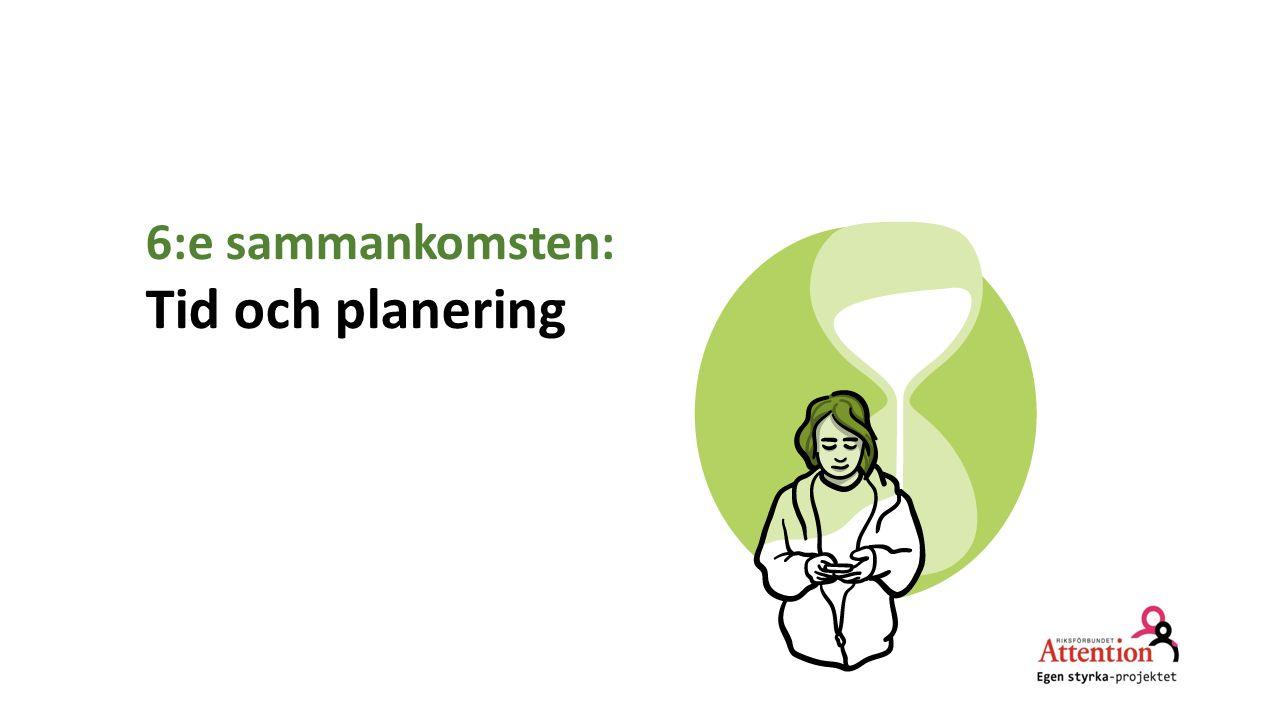 6:e sammankomsten: Tid och planering