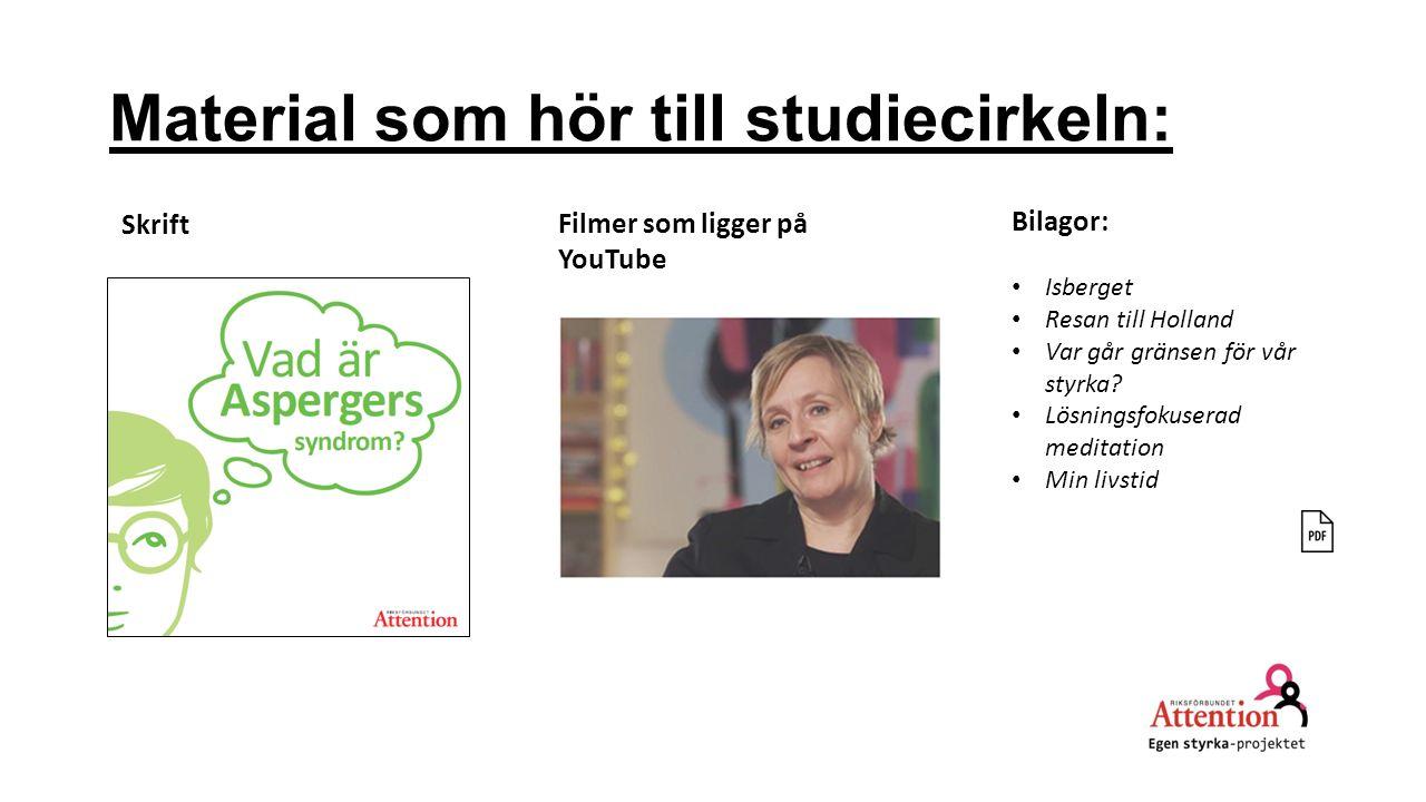 Material som hör till studiecirkeln: Filmer som ligger på YouTube Skrift Bilagor: Isberget Resan till Holland Var går gränsen för vår styrka? Lösnings