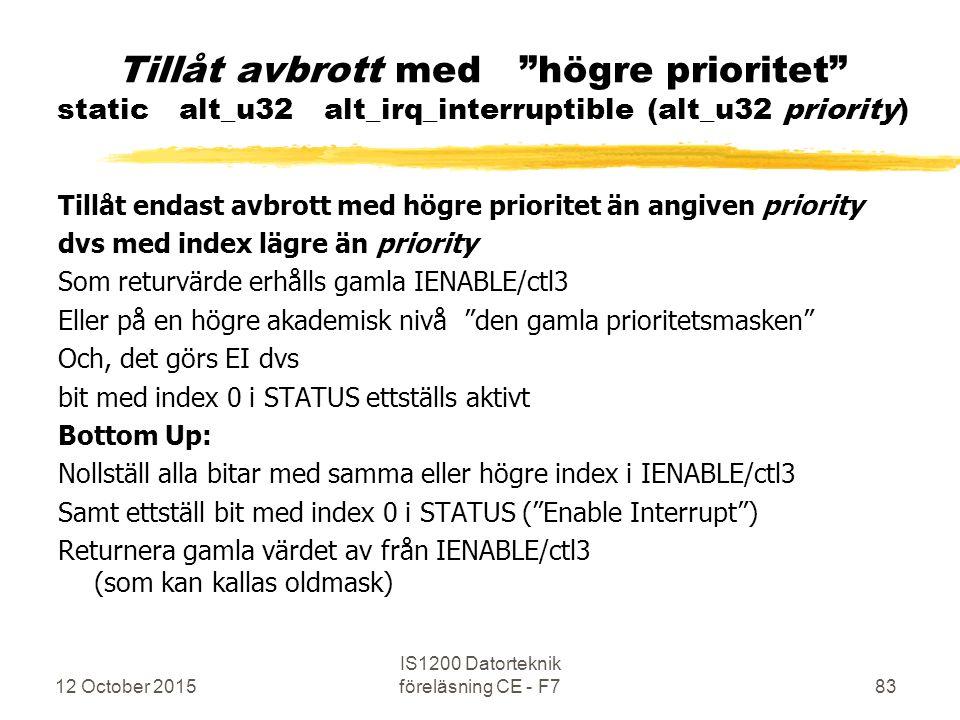 """12 October 2015 IS1200 Datorteknik föreläsning CE - F783 Tillåt avbrott med """"högre prioritet"""" static alt_u32 alt_irq_interruptible (alt_u32 priority)"""