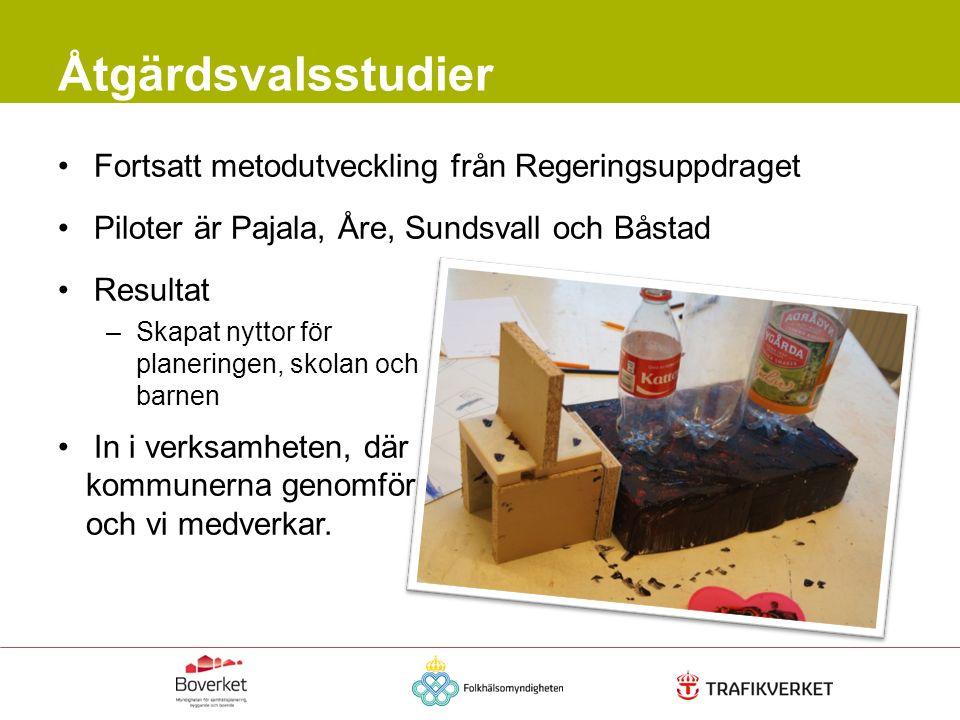 Åtgärdsvalsstudier Fortsatt metodutveckling från Regeringsuppdraget Piloter är Pajala, Åre, Sundsvall och Båstad Resultat –Skapat nyttor för planering