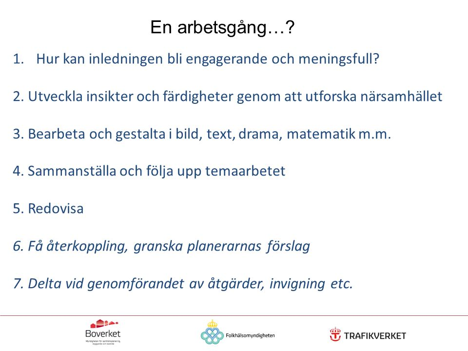 School as a Research Institute for the municipality If it s real, it becomes important En arbetsgång….