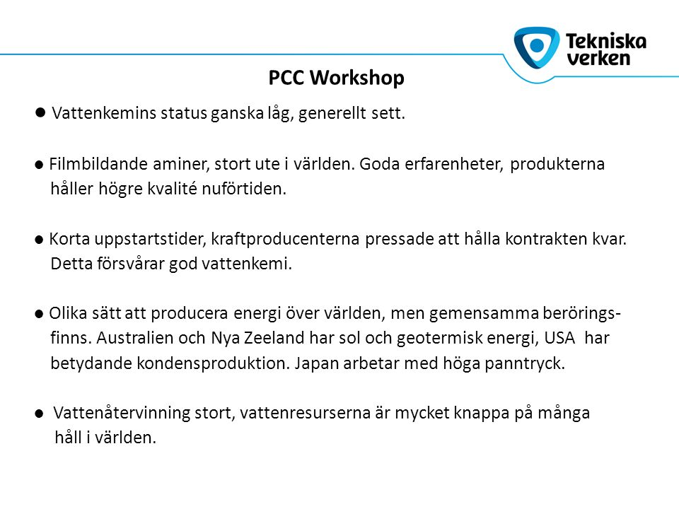 PCC Workshop ● Vattenkemins status ganska låg, generellt sett.